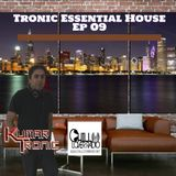Tronic Essential House Ep 09