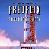 Fredflix Mixtape #1 Rocket to the Moon