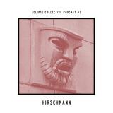 Eclipse Collective Podcast #3 - Hirschmann