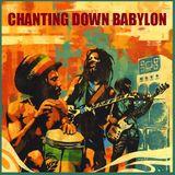 Chanting Down Babylon - Roots Reggae