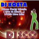 DiscoPartyMania ( 80s & More...) live mix By Dj Kosta