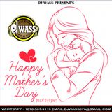 DJ WASS - HAPPY MOTHER'S DAY MIX_(GOLDEN EDITION)