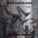 MIGUEL BAILE EL BAILE - 29 SESION  UNA CERVEZA