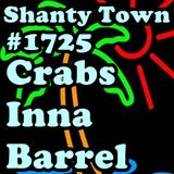 Shanty Town #1725: Crabs Inna Barrel