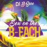 Sex On The B-Each by DJ B-Sure