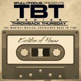 FULLYFOCUS Presents #THROWBACK THURSDAY #EvolutionOfHouse