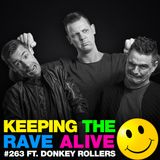 Keeping The Rave Alive Episode 263 featuring Donkey Rollers