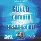 Duelo Cumbia Con Reggaeton Mix By Maxel Dj La Evolucion En El Beat Salvy Records