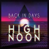 Back In Days (High Noon)
