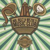 Mr. Belt & Wezol's Music Club #028