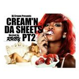 CREAM'N DA SHEETS PT2 HOSTED BY RUBY