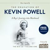 The Education of Kevin Powell : A Boy's Journey into Manhood - The Mix CD Volume 1
