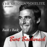 "THE MUSIC SOMMELIER  -presents- ""BACK 2 BACK BURT BACHARACH""...""I write the songs"""