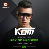 Kom presents Key Of Madness Radioshow #08