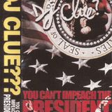 DJ Clue - You Can't Impeach The President '99