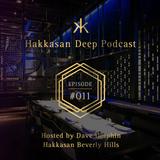 Hakkasan Deep Podcast #011
