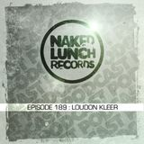 Naked Lunch PODCAST - #189 - LOUDON KLEER