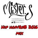 DJ Mister S Hip Hop/R&B/Grime 2016 mix