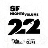 SF Nights Volume 22 — Willaa B2B Racket Clurb