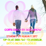 Cors Disco en Soulshow Slow Session van 29 januari 2017