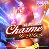 CHARME IN BLACK VOL 07 BY DJ JRBLACK