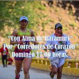 """""""Con Alma de Raramuri"""", emisión 61 de """"Corredores de Corazón"""", 02 agosto 2015."""