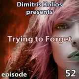 Dimitris Kolios - Trying to Forget 52
