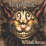 Trap Music Mixed By Dj Kadu Marconi
