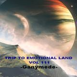 TRIP TO EMOTIONAL LAND VOL 111  - Ganymede -