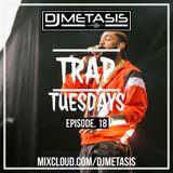 TrapTuesdays Episode 18 (Hip Hop & Rap) | Instagram @DJMETASIS