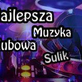 Sulik- #1Najlepsza Muzyka Klubowa 2017