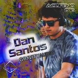 ACÚFENO 016 - Dan Santos (Gravity Audio)