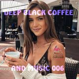 DEEP BLACK COFFEE AND MUSIC 006 - Dj Pita B