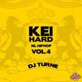 Keihard Vol 4 mixed by DJ Turne (80 minutes of Dutch Hip Hop)
