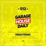 Garage House Daily #012 Sebasteeno