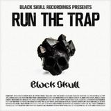 Black Skull Recordings Presents #036 Run the Trap