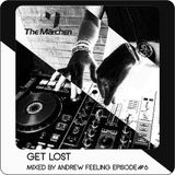 The Märchen – Get Lost Episode # 6 (Mixed by Andrew Feeling)