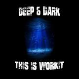 Deep & Dark - This Is Workit Promo