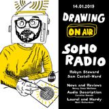 Drawing On Air, Soho Radio 14/01/2019