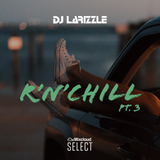 R'n'Chill Pt. 3 [Full Mix]