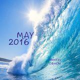 MAY 2016 (Mixed by D&mON)