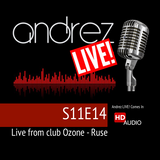 Andrez LIVE! S11E14 Live From Club OZONE Ruse
