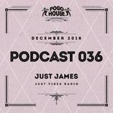 ► Pogo House Podcast #036 - Just James (December 2018)
