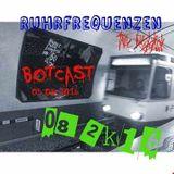 THE RIDDICK - BotCast [Ruhrfrequenzen Podcast Show 08/2K16]