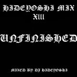 秀吉MIX XⅢ ~Unfinished MIX~