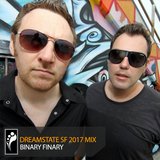 Binary Finary – Dreamstate SF 2017 Mix