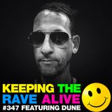 Keeping The Rave Alive Episode 347 feat. Dune