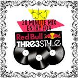 TKI REDBULL THRE3STYLE 20 MIN MIX ENTRY