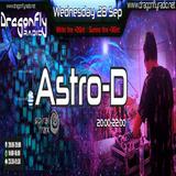 ASTRO - D  Dj SET& LIVE Dragonfly Radio