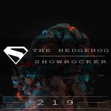 The Hedgehog - Showrocker 219 - 05.03.2015